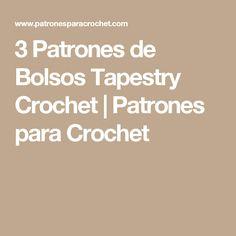 3 Patrones de Bolsos Tapestry Crochet    Patrones para Crochet Crochet Stitches, Crochet Patterns, Diy And Crafts, Tapestry, Hippy, Crocheting, Hillbilly, Yummy Recipes, Dining