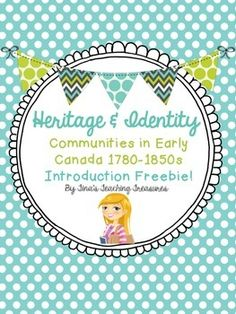 FREE! Intro Files for Heritage & Identity: Communities in 1780-1850s new Ontario Social Studies Curriculum for early settlers and First Nations