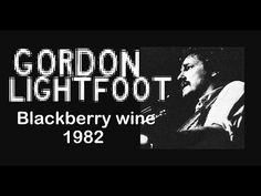 Gordon Lightfoot - Blackberry wine(Original Studio Recording).wmv