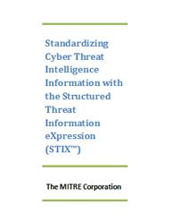 Standardizing Cyber Threat Intelligence Information with the Structured Threat Information Expression Cyber Threat Intelligence, Cyber Attack, Oil And Gas, White Paper, Technology, Tech, Tecnologia