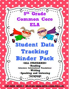Track your student's literacy/ ELA with this: 5th Grade Common Core ELA {Student Data Tracking Binders} *ALL STANDARDS*. Reading, Writing, Speaking and Listening and Language. You will also receive my Formative Assessment Rubrics/Posters in a Superhero Theme! Check out my blog at www.youngteacherlove.blogspot.com for a step by step guide on how to set the binders up.