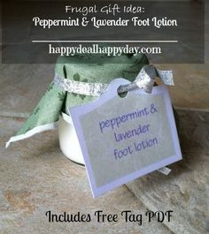 Make Your Own Peppermint & Lavender Foot Lotion - Free Tag Printable PDF!     happydealhappyday.com