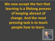 Work on your learning skills ... can't think of anything we'll need more for the future.