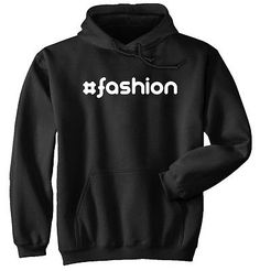 #Fashion Hashtag Funny Gift Ideas Novelty Fashion T Shirt Hoodie Sweatshirt | eBay