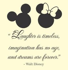 Laughter is timeless, imagination has no age, and dreams are forever. Walt Disney Vinyl wall art Inspirational quotes and saying home decor decal sticker Slap-Art ® Disney Love Quotes, Cute Quotes, Disney Quote Tattoos, Disney Sayings, Mickey Tattoo, Tattoo Disney, Tattoo Quotes, Disney Poems, Hp Tattoo