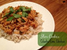 Slow cooker cilantro lime chicken. This could be good.