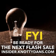 Be ready next sale in a couple days insider.knottydans.com to opt-in