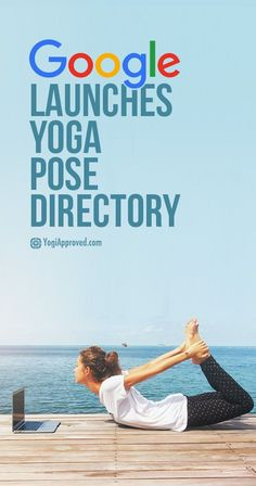 Google Unveils Yoga Directory - it's official, yoga is mainstream!