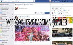 Facebook Hesap Kapatma İşlemlerini Bizden Öğrenebilirsiniz