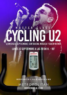 El 12 septiembre a las 18:00h. realizaremos una Master Class de #Cycling especial U2 en Metropolitan Begoña. Comienza septiembre con buena música y buen ritmo. Inscripciones en el área de socios de la web.