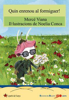 Quin enrenou al formiguer! / Mercé Viana; il·lustracions de Noèlia Conca. Edicions del Bullent, 2013