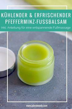 Kühlender und erfrischender Pfefferminz-Fußbalsam - ideal für müde Füße oder zur Abkühlung im Sommer!