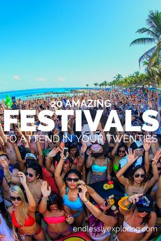 20 amazing festivals to go to in your twenties! #travel #bucketlist
