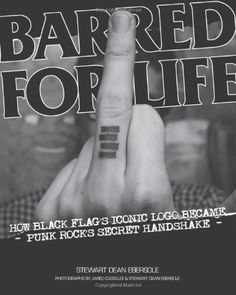 Barred for Life: How Black Flag's Iconic Logo Became Punk Rock's Secret Handshake by Stewart Dean Ebersole. Save 36 Off!. $16.03. Publisher: PM Press (March 1, 2013). Publication: March 1, 2013