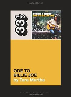 Tara Murtha's 33 1/3 book Bobbie Gentry's Ode to Billie Joe