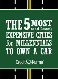 The 5 Most (and Least) Expensive Cities for Millennials to Own a Car: https://www.creditkarma.com/article/expensive-cities-for-millennials-to-own-car-122815