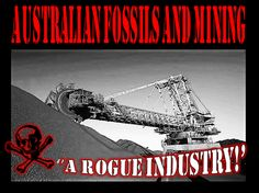 #ROGUE #SWD #GREEN2STAY 'Australian Mining 'A Rogue Industry!' Big,Polluting And Greedy!