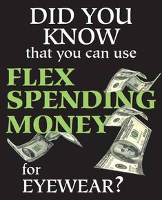 Did you know that you can use Flex Spending Money for eyewear?
