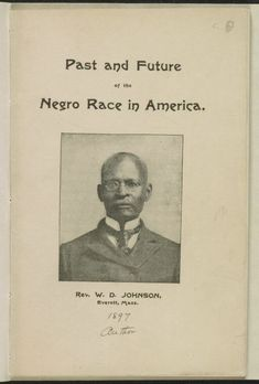 Past and Future of the Negro Race in America. [Boston: C. Wasto, From the African American Perspectives Collection in the Rare Book and Special Collections Division at the Library of Congress. African American Genealogy, African American History, Race In America, Black History Books, Important Facts, Gifts For Photographers, Library Of Congress, Best Memories, Division