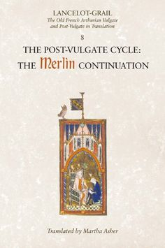 Lancelot-Grail: 8. The Post Vulgate Cycle. The Merlin Continuation: The Old French Arthurian Vulgate and Post-Vulgate in Translation (Lancelot-Grail: ... Vulgate and Post-Vulgate in Translation)