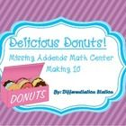 Free!!  Delicious Donuts: Missing Addends Math Center Making Ten  This is a delicious donut themed math center, focusing on missing addends.  Stude...