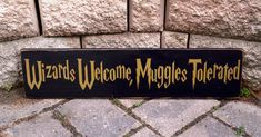 Wizards Welcome Muggles Tolerated, Harry Potter Sign, hand painted Wood Sign