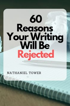 60 Reasons Your Writing Will Be Rejected Writing Kids Books, Book Writing Tips, Fiction Writing, Writing Help, Writing Prompts, Writing Quotes, Writer Tips, Script Writing, Persuasive Writing