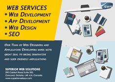 WEB SERVICES  ○ Web Development  ○ App Development  ○ Web Design  ○ SEO   Superior Web Solutions   290 Caldari Road, Suite 200, Concord, Toronto, Ontario, L4K 4J4, Canada  Call : 905.532.9642  Visit us at www.superiorwebsys.com