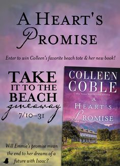 """Will the promise Emmie makes to her friend mean the end to her dreams of a future with Isaac? Find out in Colleen Coble's """"A Heart's Promise,"""" book five of her Journey of the Heart series. Colleen is celebrating the release of the book with a """"Take it to the Beach"""" giveaway and a blog tour. Click for details!"""
