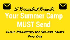 16 Essential Emails your Summer Camp MUST Send!