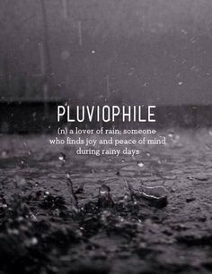 Pluviophile (n) .