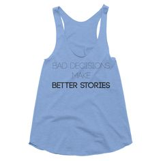 Bad Decisions Make Better Stories