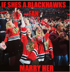 Chicago Blackhawks. Except those girls, they look like sluts & have no idea what's going on lol