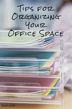 Organization tips for your office. @levoleague www.levo.com
