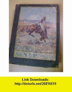 Sun Up Will, Illustrated by Will James James, Will James ,   ,  , ASIN: B000I0PL2O , tutorials , pdf , ebook , torrent , downloads , rapidshare , filesonic , hotfile , megaupload , fileserve