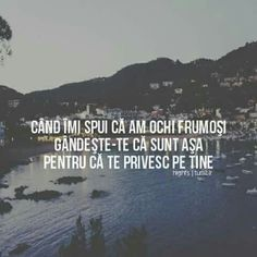 Cand am ochi frumosi sunt asa ptr ca te privesc pe tine. True Words, Texts, Love Quotes, Thoughts, Origami, Husband, Life, Random, Qoutes