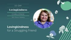 DAY 5|LOVINGKINDNESS for a Struggling Friend - Guided Meditation Practic... Group Meditation, Meditation Practices, Guided Meditation, Sharon Salzberg, Health Practices, Compassion, Spirituality, Self, Challenges