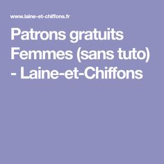 Patrons gratuits Femmes (sans tuto) - Laine-et-Chiffons