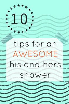 10 Tips For an Awesome His and Hers Wedding Shower