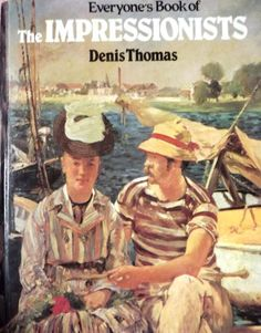THE IMPRESSIONISTS BY DENIS THOMAS FAMOUS ARTISTS WORKS OF ARTS HARDBACK BOOK