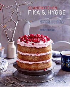 ScandiKitchen: Fika and Hygge: Comforting cakes and bakes from Scandinavia with love: Amazon.co.uk: Bronte Aurell: 9781849757591: Books