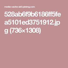 528ab6f9b6186ff5fea5101ed3751912.jpg (736×1308)