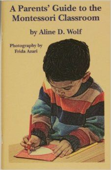 Aline D. Wolf's best-seller, revised in 2009 with full-color photos. This guide gives a consise explanation of the method and materials used in the Montessori classroom for 3-6 year olds. An excellent tool for educating parents interested in or new to Montessori.