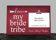 LOVE my BRIDE TRIBE, Photo clip frame, Wedding gift, Shower gift, Bridal Party, Bridesmaids favors thank you gifts for the girls by RusticReflectionsDS on Etsy