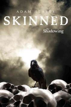 Skinned by Adam Slater - Destined to guard the Boundary between the mortal world and the Netherworld, teenaged Callum must stop a flesh-eating monster from luring young children into her lair.