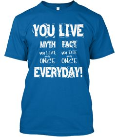 Live everyday t-shirt