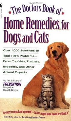 Bestseller Books Online The Doctors Book of Home Remedies for Dogs and Cats: Over 1,000 Solutions to Your Pet's Problems - From Top Vets, Trainers, Breeders, and Other Animal Experts Prevention Magazine Editors $7.99  - http://www.ebooknetworking.net/books_detail-0553577816.html