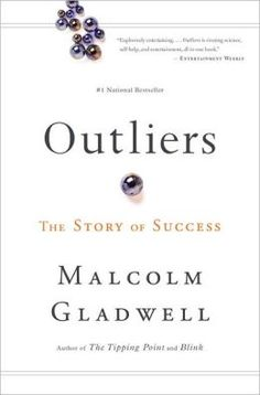 Outliers: The Story of Success by Malcolm Gladwell.  HS