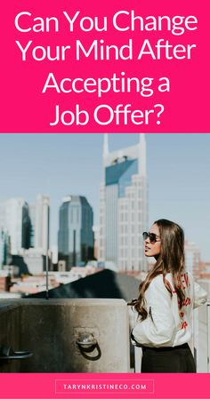 One of the trickiest situations when you're looking for a new job is juggling offers...or the offer you're really hoping to get. So, can you change your mind after accepting a job offer?