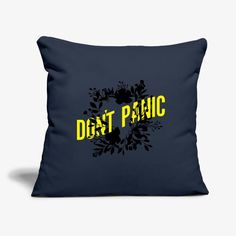 Don't Panic Don't Panic, Home Deco, Throw Pillows, Kleding, Toss Pillows, Cushions, Home_decor, Decorative Pillows, Decor Pillows
